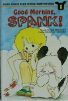 Good Morning, Spank ! (series 1 - 7) - Shizue Takanashi, Shunichi Yukimuro