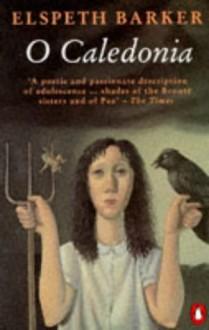 O Caledonia - Elspeth Barker