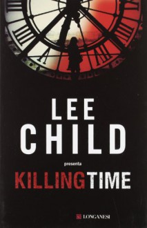 Killing Time - Giovanni Garbellini, Lee Child