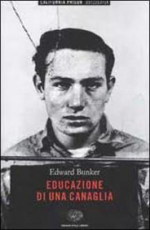 Educazione di una canaglia - Edward Bunker, Emanuela Turchetti