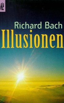 Illusionen. Die Abenteuer eines Messias wider Willen. (Broschiert) - Richard Bach