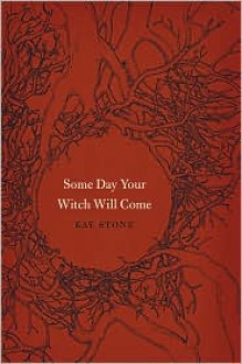Some Day Your Witch Will Come (Fairy-Tale Studies) - Kay Stone