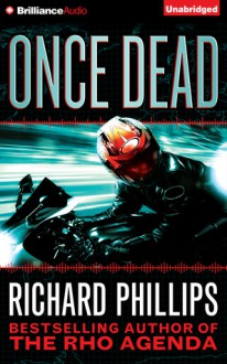 Once Dead: A Rho Agenda Prequel - Richard Phillips