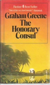 The Honorary Consul - Graham Greene