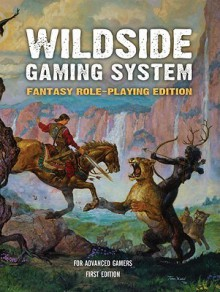 Wildside Gaming System: Fantasy Role-Playing Edition - Leigh Ronald Grossman, Tom Kidd