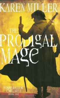 The Prodigal Mage - Karen Miller
