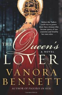 The Queen's Lover - Vanora Bennett