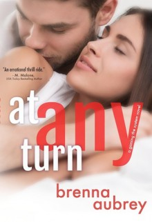 At Any Turn - Brenna Aubrey