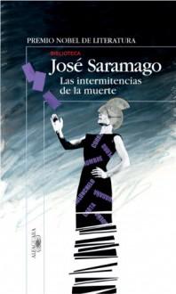 Las intemitencias de la muerte - José Saramago