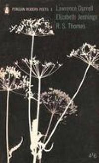 Penguin Modern Poets 1 - Lawrence Durrell, Elizabeth Jennings, R.S. Thomas