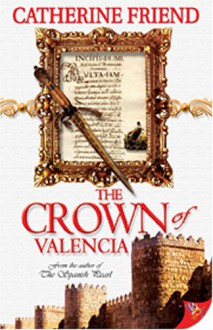 The Crown of Valencia - Catherine Friend