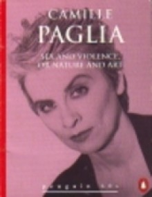 Sex And Violence, Or Nature And Art - Camille Paglia