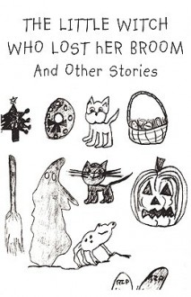 The Little Witch Who Lost Her Broom and Other Stories - Taylor Dunsany