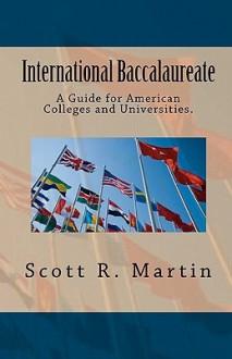International Baccalaureate: Diploma Programme - For Colleges - Scott Martin, Daria Barwinska