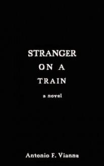 Stranger on a Train - Antonio F. Vianna