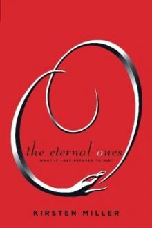 The Eternal Ones - Kirsten Miller