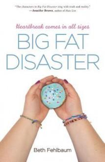 Big Fat Disaster - Beth Fehlbaum
