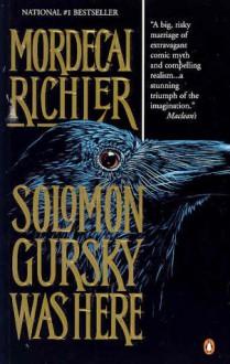 Solomon Gursky Was Here - Mordecai Richler