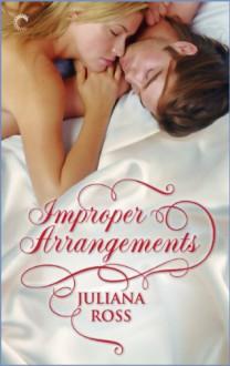 Improper Arrangements - Juliana Ross