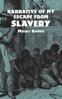 Narrative of My Escape from Slavery - Thomas Price,Moses Roper