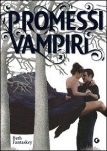 Promessi vampiri - Beth Fantaskey, Sara Reggiani