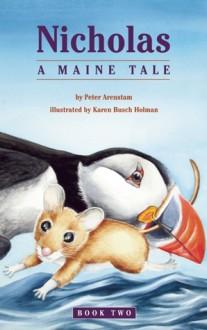 Nicholas: A Maine Tale - Peter Arenstam, Karen Busch Holman