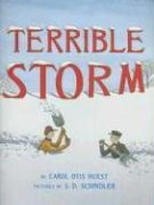 Terrible Storm - Carol Otis Hurst, S.D. Schindler