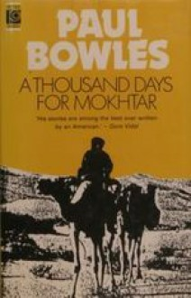 A Thousand Days for Mokhtar - Paul Bowles