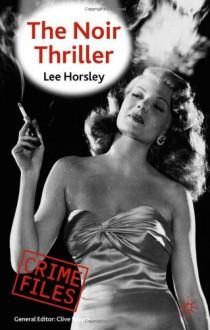 The Noir Thriller - Lee Horsley