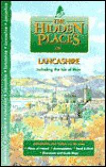 The Hidden Places of Lancashire (Hidden Places Travel Guides) - Joanna Billing
