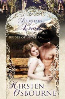 Mail Order Minx: Fountain of Love (Brides of Beckham) - Kirsten Osbourne