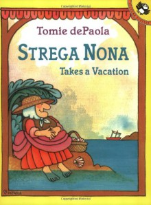 Strega Nona Takes a Vacation - Tomie dePaola