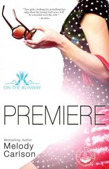 Premiere - Melody Carlson
