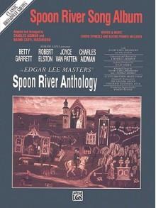 Spoon River Song Album - Edgar Lee Masters, Naomi Hirshhorn