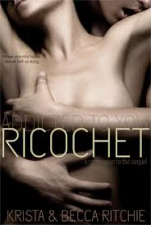 Ricochet (Addicted, #1.5) - Krista Ritchie, Becca Ritchie