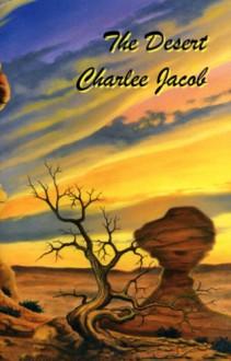 The Desert - Charlee Jacob