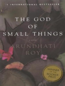 The God of Small Things: A Novel - Arundhati Roy