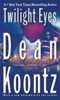 Twilight Eyes - Leigh Nichols, Dean Koontz