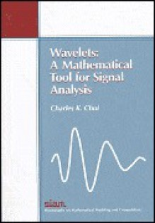 Wavelets: A Mathematical Tool for Signal Processing - Charles K. Chui