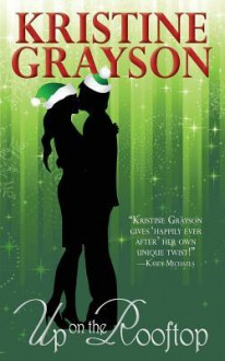 Up on the Rooftop - Kristine Grayson,Kristine Kathryn Rusch