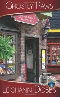 Ghostly Paws (Mystic Notch Cozy Mystery Series) (Volume 1) - Leighann Dobbs