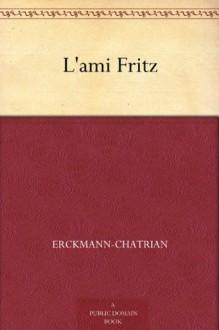L'ami Fritz (French Edition) - Erckmann-Chatrian