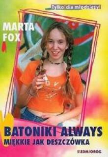 Batoniki Always miękkie jak deszczówka - Marta Fox