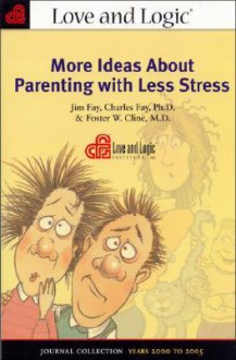 More Ideas About Parenting with Less Stress - Jim Fay, Foster W. Cline, Charles Fay