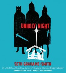 Unholy Night [With Earbuds] - Seth Grahame-Smith, Peter Berkrot