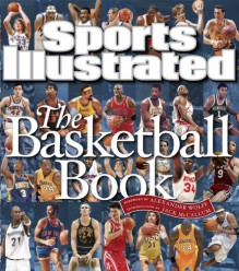 Sports Illustrated: The Basketball Book - Sports Illustrated