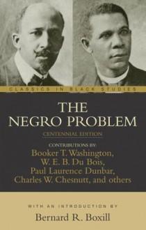 The Negro Problem (Classics in Black Studies) (Classics in Black Studies.) - Paul Laurence Dunbar