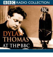 Dylan Thomas Reading His Poetry - Dylan Thomas