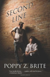 Second Line: Two Short Novels of Love and Cooking in New Orleans - Poppy Z. Brite
