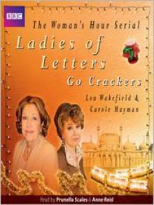 Ladies of Letters Go Crackers - Lou Wakefield,Carole Hayman,Anne Reid,Prunella Scales
